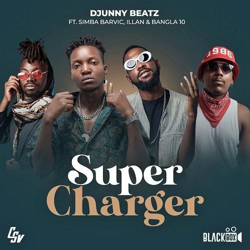 Djunny Beatz - Super Charger (feat. Simba Barvic, Illan & Bangla10)