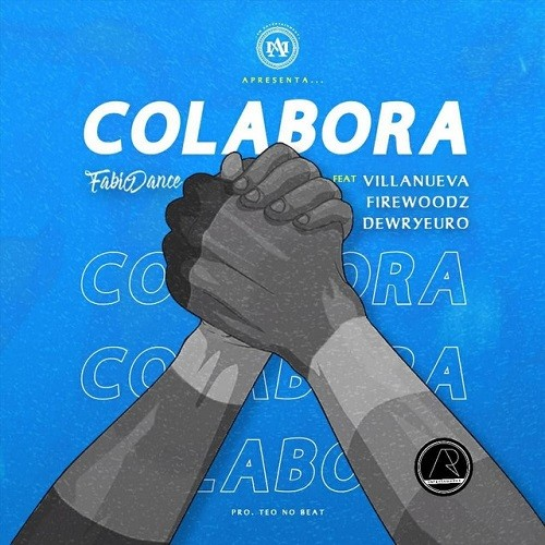 Fabio Dance - Colabora (feat. Dewryeuro, Firewoodz & Villanueva)