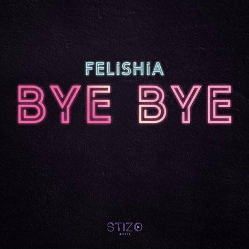Felishia - Bye Bye