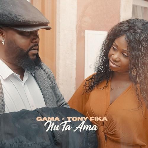 Gama - Nu Ta Ama (feat. Tony Fika)
