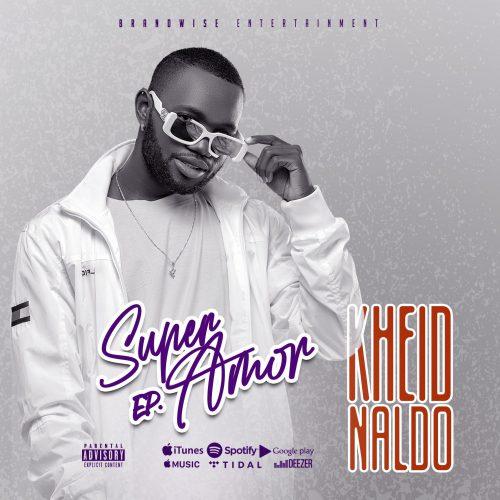 Kheid Naldo - Super Amor EP