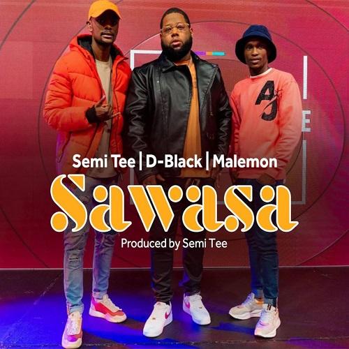 D-Black, Semi Tee & Malemon - Sawasa