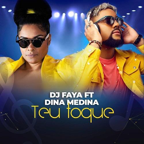 DJ Faya & Dina Medina - Teu Toque