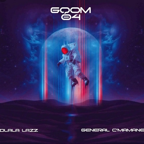 Dlala Lazz & General C'mamane - Gqom 04