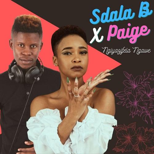 Sdala B & Paige - Ngiyazifela Ngawe EP