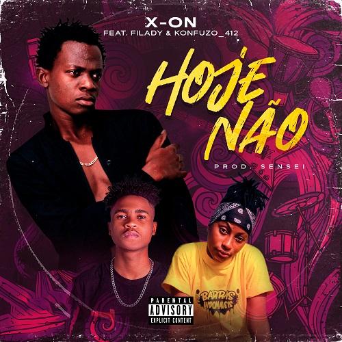 X-On - Hoje Não (feat. Filady & Konfuzo_412)